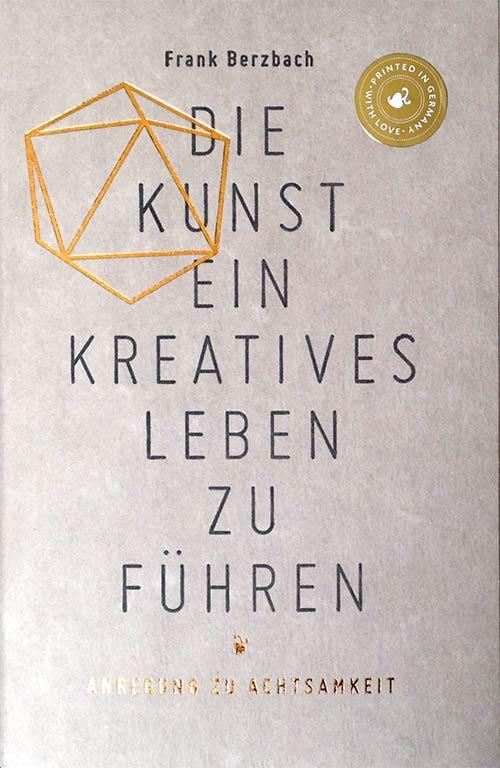http://www.amazon.de/Die-Kunst-kreatives-Leben-f%C3%BChren/dp/3874398293/ref=sr_1_1?ie=UTF8&qid=1408748386&sr=8-1&keywords=kunst+kreatives+leben+f%C3%BChren