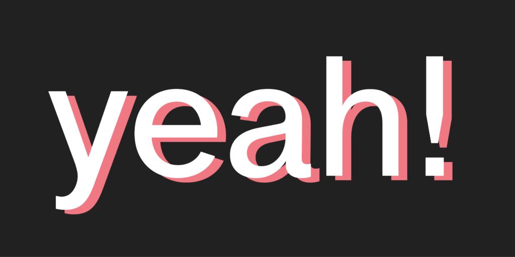 """Das Wort """"Yeah"""" in der Schrift Werksatz"""